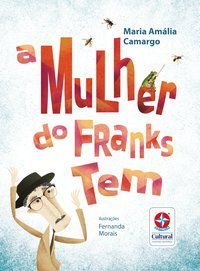 A MULHER DO FRANKS TEM - CAMARGO, MARIA AMÁLIA