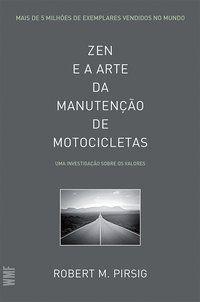 ZEN E A ARTE DA MANUTENÇÃO DE MOTOCICLETAS - PIRSIG, ROBERT M.