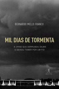 MIL DIAS DE TORMENTA - FRANCO, BERNARDO MELLO