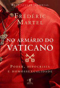 NO ARMÁRIO DO VATICANO - MARTEL, FRÉDÉRIC