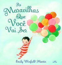AS MARAVILHAS QUE VOCÊ VAI SER - MARTIN, EMILY WINFIELD