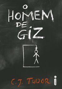 O HOMEM DE GIZ - TUDOR, C. J.