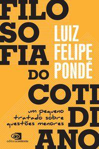 FILOSOFIA DO COTIDIANO - PONDE, LUIZ FELIPE
