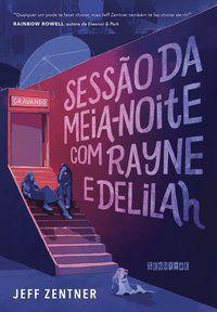 SESSÃO DA MEIA-NOITE COM RAYNE E DELILAH - ZENTNER, JEFF
