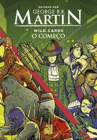 WILD CARDS: O COMEÇO - VOL. 1 - MARTIN, GEORGE R. R.
