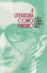 A LITERATURA COMO TURISMO - NETO, JOÃO CABRAL DE MELO