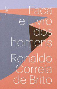 FACA E LIVRO DOS HOMENS - RONALDO CORREIA DE BRITO