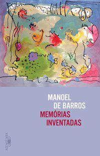 MEMÓRIAS INVENTADAS - BARROS, MANOEL DE
