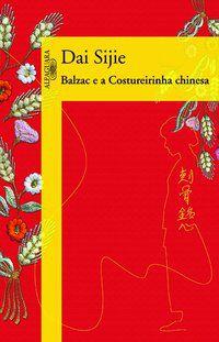 BALZAC E A COSTUREIRINHA CHINESA - SIJIE, DAI
