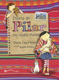 DIÁRIO DE PILAR EM MACHU PICCHU - LINS E SILVA, FLÁVIA