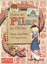 DIÁRIO DE PILAR NA CHINA - LINS E SILVA, FLÁVIA