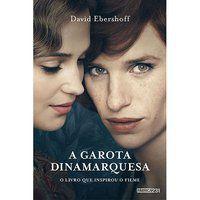 A GAROTA DINAMARQUESA - EBERSHOFF, DAVID
