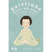QUIETINHO FEITO UM SAPO - SNEL, ELINE