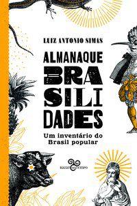 ALMANAQUE BRASILIDADES - SIMAS, LUIZ ANTONIO