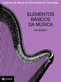 ELEMENTOS BÁSICOS DA MÚSICA - BENNETT, ROY