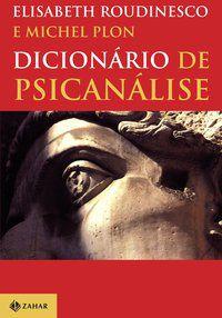 DICIONÁRIO DE PSICANÁLISE - ROUDINESCO, ELISABETH