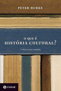O QUE É HISTÓRIA CULTURAL? - BURKE, PETER