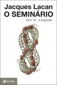 O SEMINÁRIO, LIVRO 10 - LACAN, JACQUES