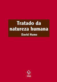 TRATADO DA NATUREZA HUMANA - 2ª EDIÇÃO - HUME, DAVID