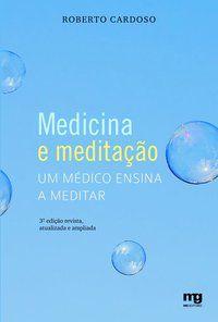 MEDICINA E MEDITAÇÃO - CARDOSO, ROBERTO