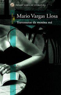 TRAVESSURAS DA MENINA MÁ - LLOSA, MARIO VARGAS