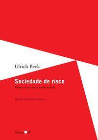 SOCIEDADE DE RISCO - BECK, ULRICH