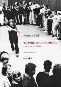TEATRO DO OPRIMIDO E OUTRAS POÉTICAS POLÍTICAS - BOAL, AUGUSTO