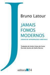 JAMAIS FOMOS MODERNOS - LATOUR, BRUNO