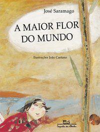 A MAIOR FLOR DO MUNDO - SARAMAGO, JOSÉ
