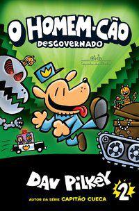 O HOMEM-CÃO DESGOVERNADO - VOL. 2 - PILKEY, DAV