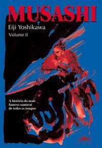MUSASHI - VOLUME II - YOSHIKAWA, EIJI