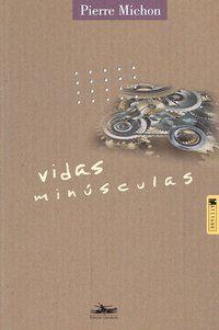 VIDAS MINÚSCULAS - MICHON, PIERRE