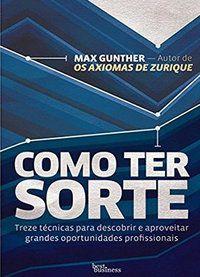 COMO TER SORTE - GUNTHER, MAX