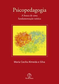 PSICOPEDAGOGIA - ALMEIDA E SILVA, MARIA CECILIA