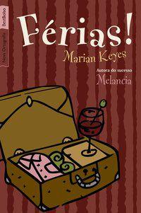 FÉRIAS! (EDIÇÃO DE BOLSO) - KEYES, MARIAN