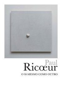 O SI-MESMO COMO OUTRO - RICOEUR, PAUL