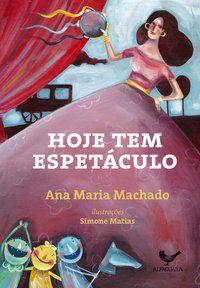 HOJE TEM ESPETÁCULO - MACHADO, ANA MARIA