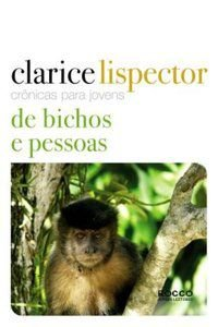 CRÔNICAS PARA JOVENS: DE BICHOS E PESSOAS - LISPECTOR, CLARICE