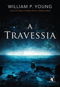 A TRAVESSIA - YOUNG, WILLIAM PAUL
