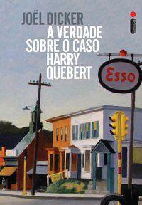 A VERDADE SOBRE O CASO HARRY QUEBERT - DICKER, JOËL