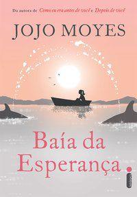 BAÍA DA ESPERANÇA - MOYES, JOJO