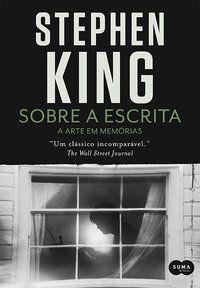SOBRE A ESCRITA - KING, STEPHEN
