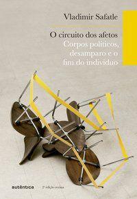 O CIRCUITO DOS AFETOS - SAFATLE, VLADIMIR