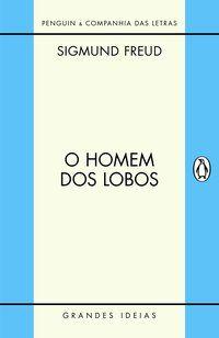 O HOMEM DOS LOBOS - FREUD, SIGMUND