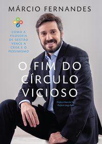 O FIM DO CÍRCULO VICIOSO - FERNANDES, MARCIO