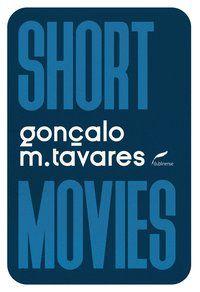 SHORT MOVIES - TAVARES, GONÇALO M.
