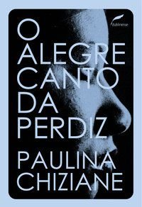 O ALEGRE CANTO DA PERDIZ - CHIZIANE, PAULINA