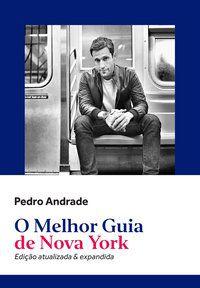 O MELHOR GUIA DE NOVA YORK - ANDRADE, PEDRO