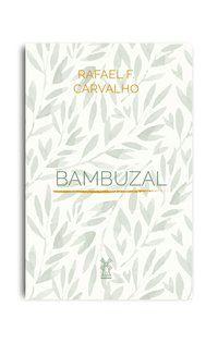 BAMBUZAL? - CARVALHO, RAFAEL F.