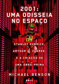 2001: UMA ODISSEIA NO ESPAÇO - BENSON, MICHAEL